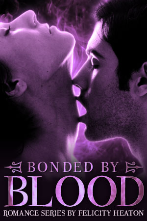 Bonded by Blood - Vampire Romance Series by Felicity Heaton